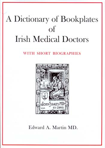 A Dictionary of Bookplates of Irish Medical Doctors.