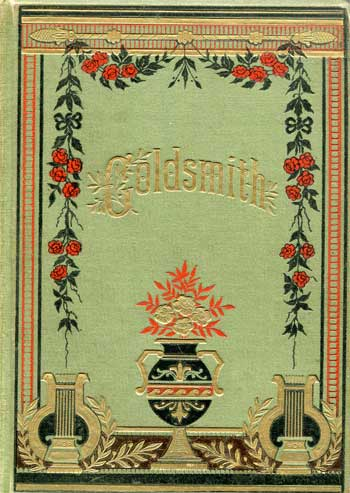 GOLDSMITH, Oliver. The Poetical and Prose Works of Oliver Goldsmith