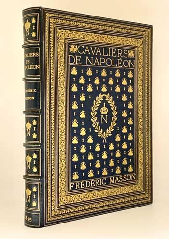 MASSON, Frédéric. Cavaliers de Napoléon. IN FINE SOTHERAN BINDING.